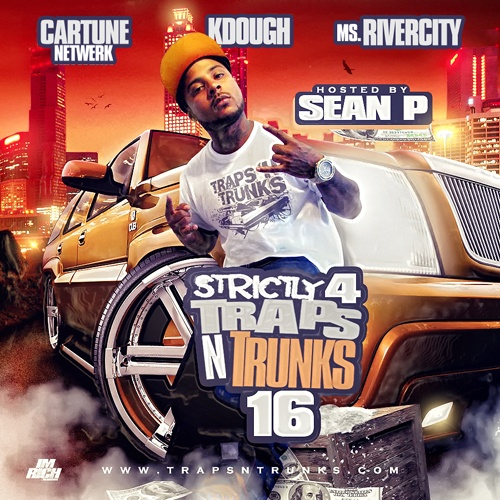 Strictly 4 Traps N Trunks Vol. 16 (Hosted By Sean P of YoungBloodz)