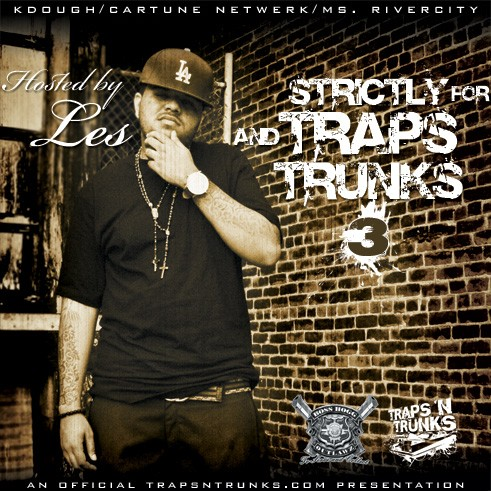 KDough, Cartune Netwerk, & Ms. Rivercity Presents Strictly 4 The Traps N Trunks Vol. 3 (Hosted by L.E.$.)