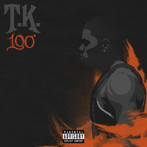 T.K. – 100 Degrees [Mixtape]