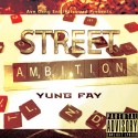 Yung Faye - Street Ambitions mixtape cover art