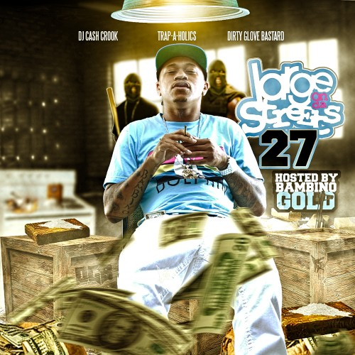 DGB x DJ Cash Crook x Trap-A-Holics – Large On Da Streets 27 (Hosted By Bambino Gold) [Mixtape]