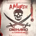 A Murda - Die Hard mixtape cover art