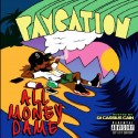 All Money Dame - PAYcation mixtape cover art