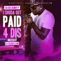 Da Kid Skinny P - I Shuda Got Paid 4 Dis mixtape cover art