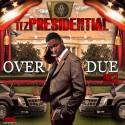 ItzPresidential - Overdue Pt. 3 mixtape cover art