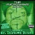 Microwaveman - Mr. Inktown Bound mixtape cover art