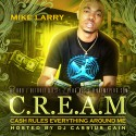 Mike Larry - C.R.E.A.M. mixtape cover art