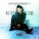Neisha Neshae - What The Streets Been Missing mixtape cover art