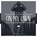 Phenom - On My Own mixtape cover art