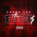 Young Lee - All Facts Based On A True Story mixtape cover art