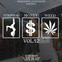 Strippers Money Weed 12 mixtape cover art