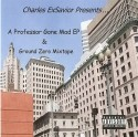 A Professor Gone Mad EP & Ground Zero Mixtape mixtape cover art