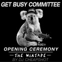 Get Busy Committee - Opening Ceremony mixtape cover art