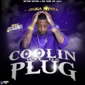 Jigga Mysta - Coolin' Wit Da Plug mixtape cover art