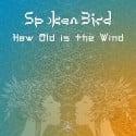 Spoken Bird - How Old Is The Wind mixtape cover art