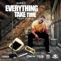 Ahmed - Everything Take Time mixtape cover art