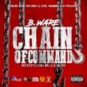 B.Ware - Chain Of Command   mixtape cover art