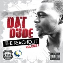 Dat Dude - The Reachout mixtape cover art