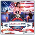 Lele Bad Bad - Election Day mixtape cover art