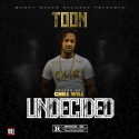 Toon - Undecided  mixtape cover art