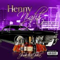 JuanThaJohn - Henny Nights (Chop Not Slop Remix) mixtape cover art