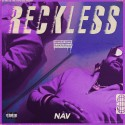 NAV - Reckless (ChopNotSlop Remix) mixtape cover art