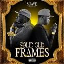Suave - Solid GLD Frames mixtape cover art