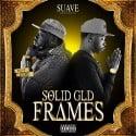 Suave - Solid GLD Frames mixtape cover art