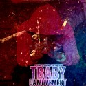 T Baby - Da Movement mixtape cover art