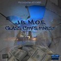 J.B. M.O.E. - Glass Citys Finest mixtape cover art