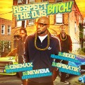 Respect The DJs Bitch mixtape cover art