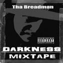 Tha Breadman - Darkness Mixtape mixtape cover art