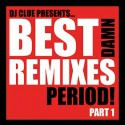 Best Damn Remixes Period! Pt. 1 mixtape cover art