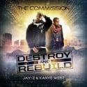 Jay-Z & Kanye West - Destroy And Rebuild mixtape cover art