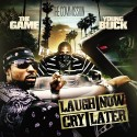 The Game & Young Buck - Laugh Now Cry Later mixtape cover art