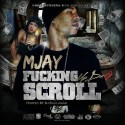 MJay - F*ckin Up Da Scroll mixtape cover art
