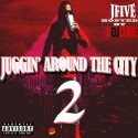 J Five - Juggin Around The City 2 mixtape cover art