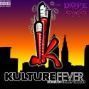 Dope Kulture - Kulture Fever mixtape cover art