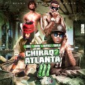 Chiraq 2 Atlanta 3 mixtape cover art