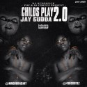Jay Gudda - Childs Play 2.0 mixtape cover art
