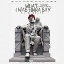 Rico Recklezz - What I Was Finna Say mixtape cover art