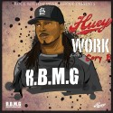 Huey - Work mixtape cover art