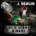 J. Dealin - Lets Make A Deal mixtape cover art