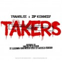 Translee & Zip Kennedy - Takers mixtape cover art