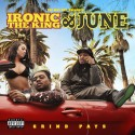Ironic The King & June - Grind Pays mixtape cover art