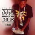 Lil 100 - All Eyes On Me mixtape cover art