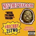Nef The Pharaoh - #RichBy25Two mixtape cover art