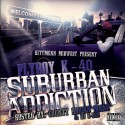 Fly Boy K-40 - Surburban Addiction mixtape cover art