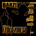 Barz Major - I Told You So (Gold Edition) mixtape cover art