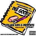 Dee Goodz - College Kids & Dropouts mixtape cover art